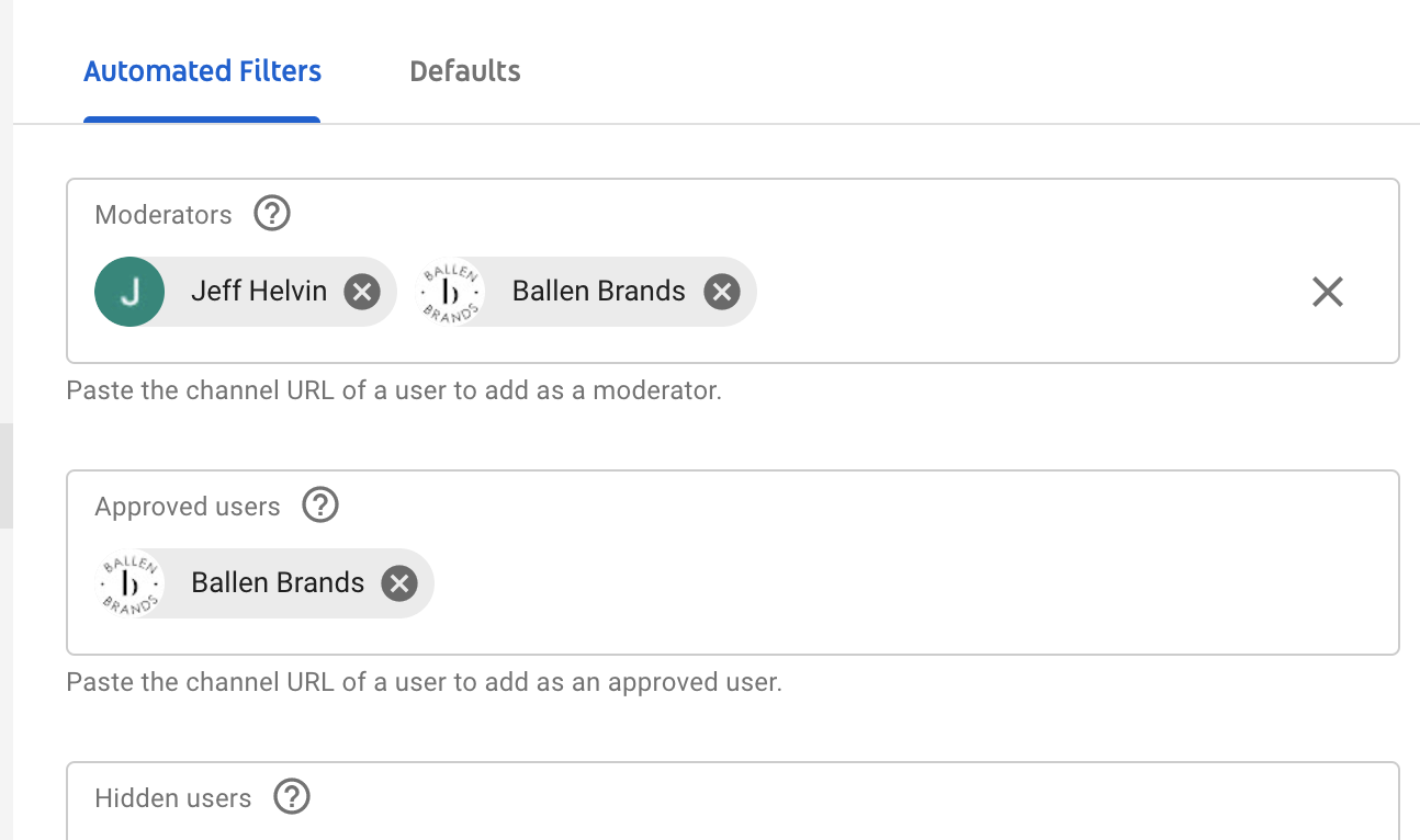 Here, you can choose default moderators, add users that can have automatically approved comments and hide users from commenting on your Youtube channel.