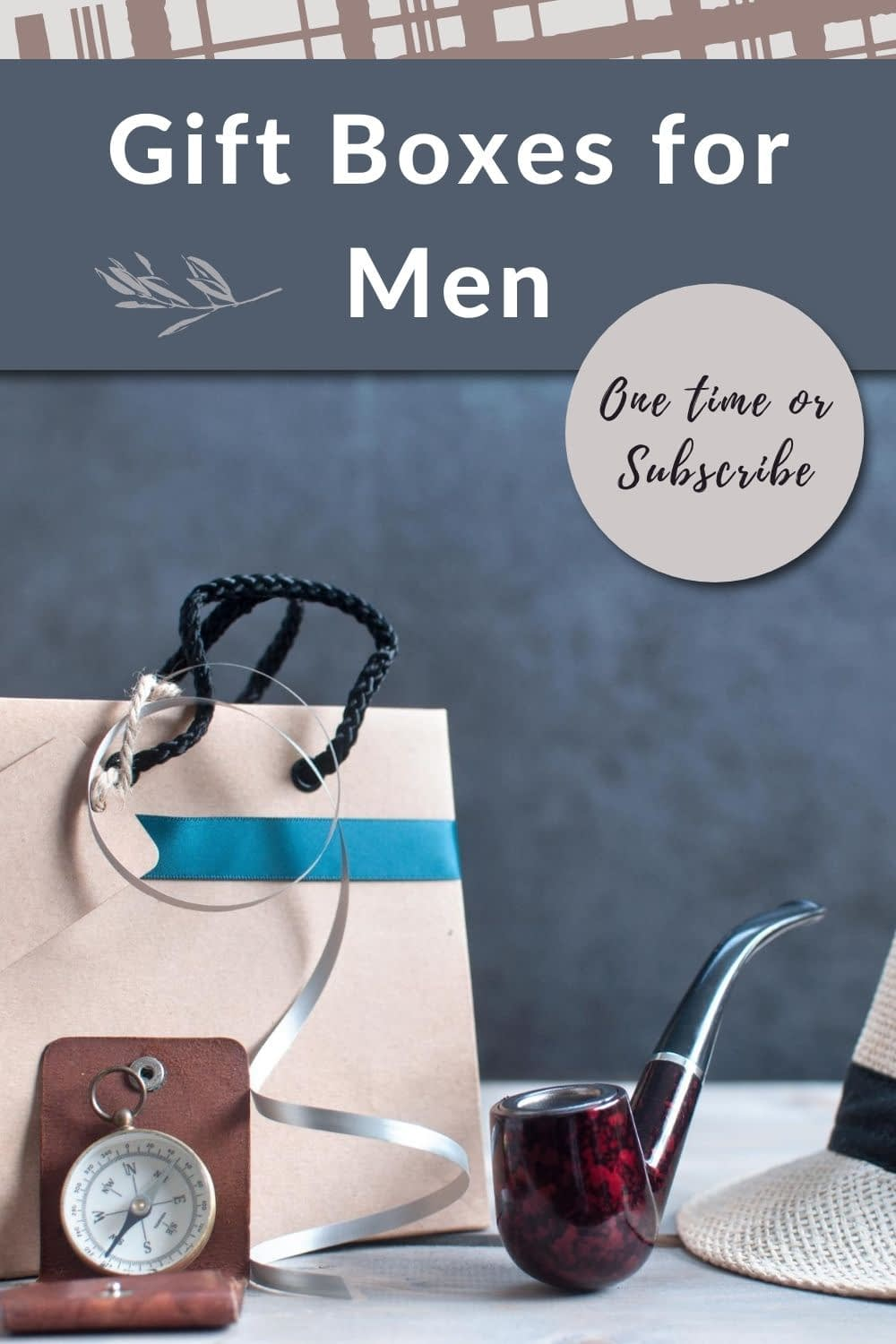 Men love gifts too! Spoil the men in your life with a one-time gift box or renewable subscription!