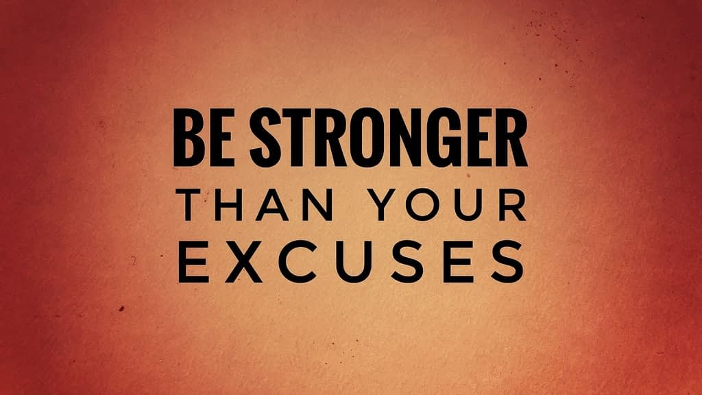 Be Stronger Than Your Excuses Quote