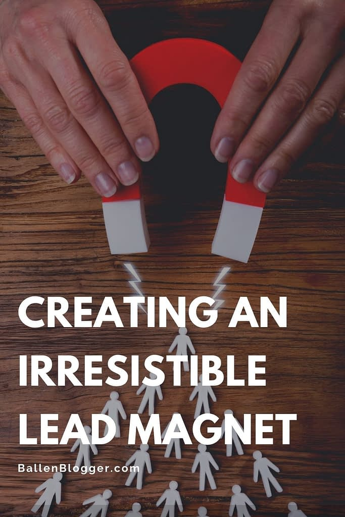Here is everything you need to know about creating an irresistible lead magnet and getting more customers.