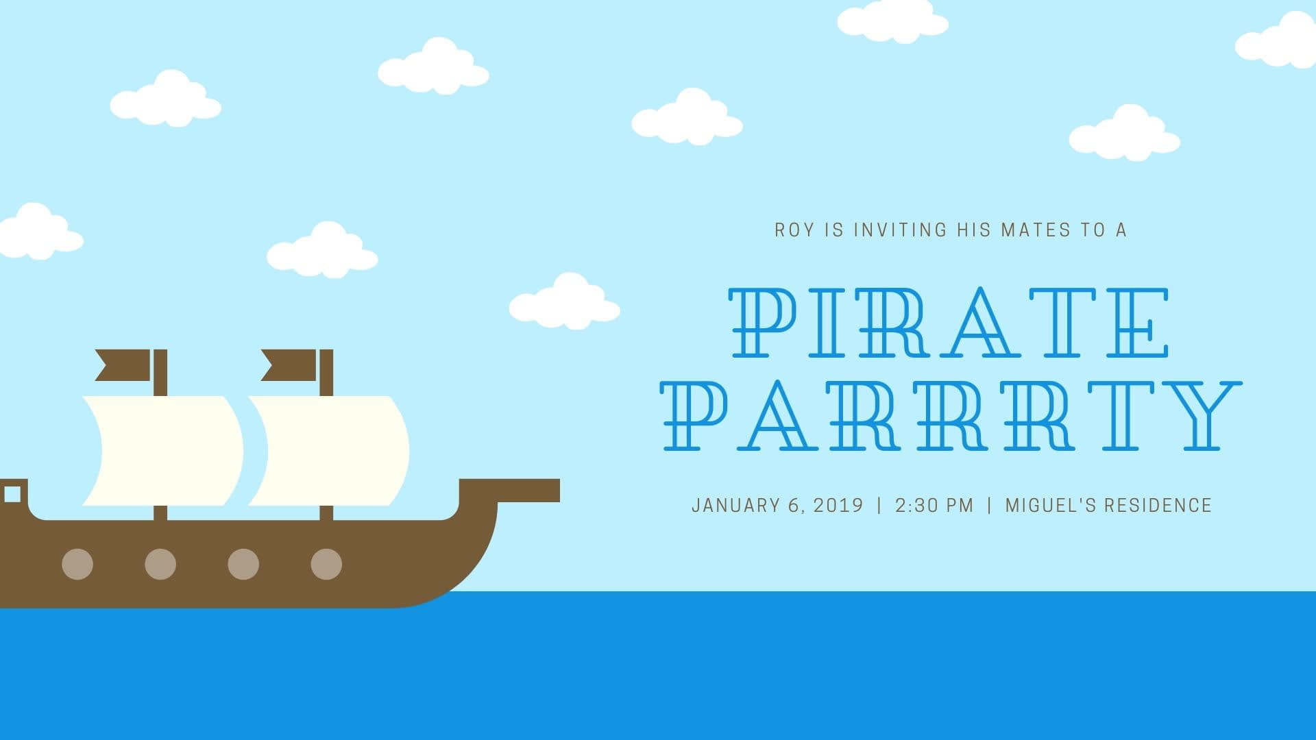 Invitation is blue sky with clouds and pirate ship and says Roy is inviting his mates to a pirate parrrty and then has date, time, location.