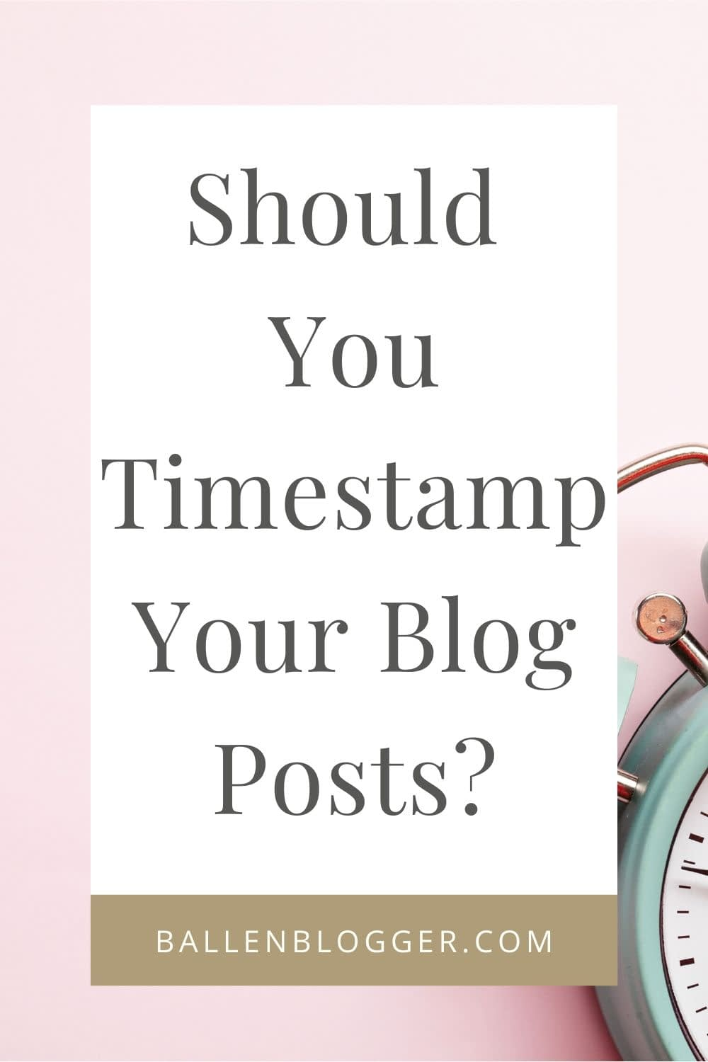 Pin sized image with a clock, and the words should you timestamp your blog post