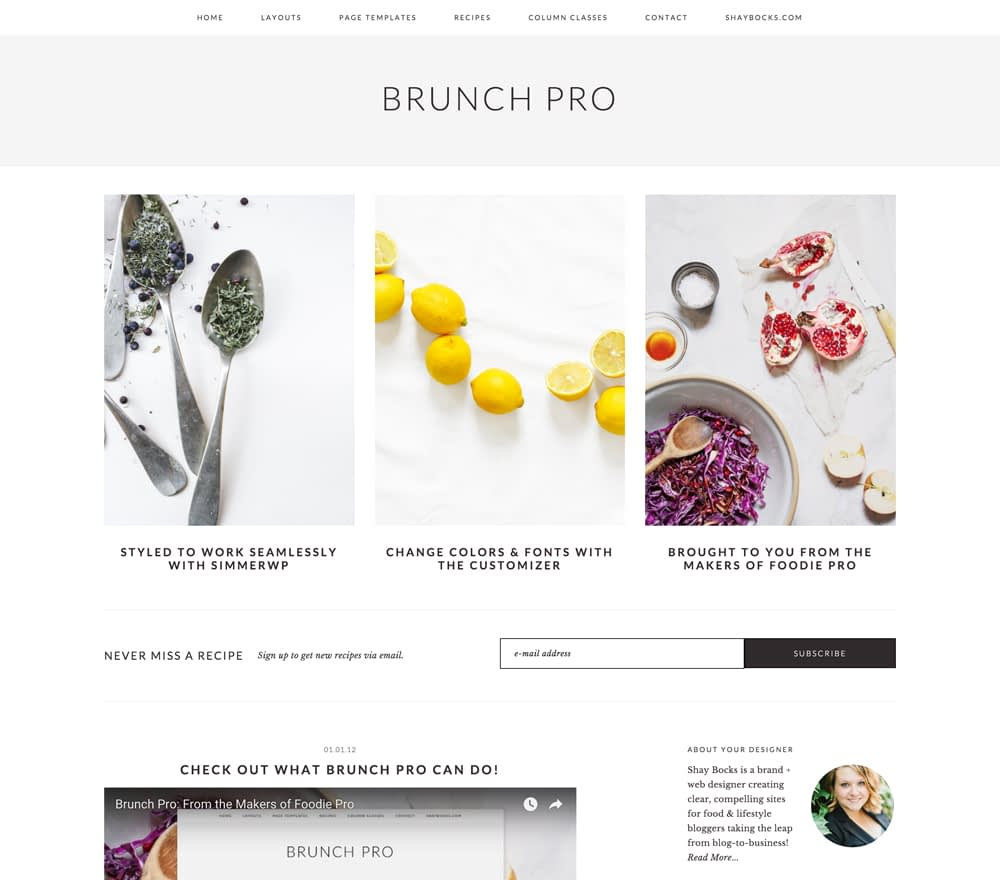 Brunch Pro is the little sister of the #1 selling Genesis theme, Foodie Pro, and boasts excellent features like font & color options in the Customizer, minimalist style, flexible widgets, and an improved recipe index.