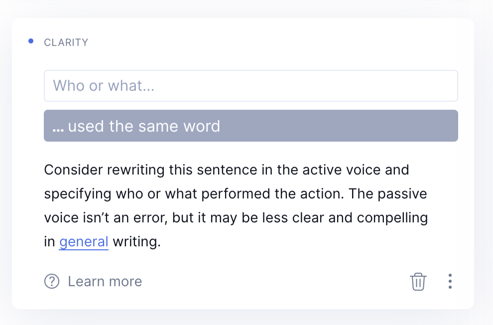 Grammarly will scan your content to find repeated words and suggest similar alternatives that add more appeal to your document.