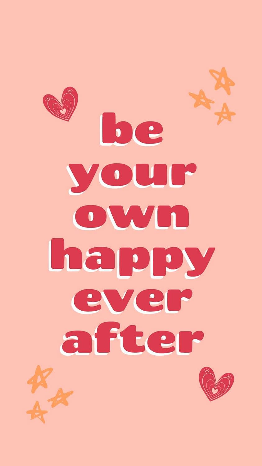 Be Your Own happy ever after iPhone wallpaper background