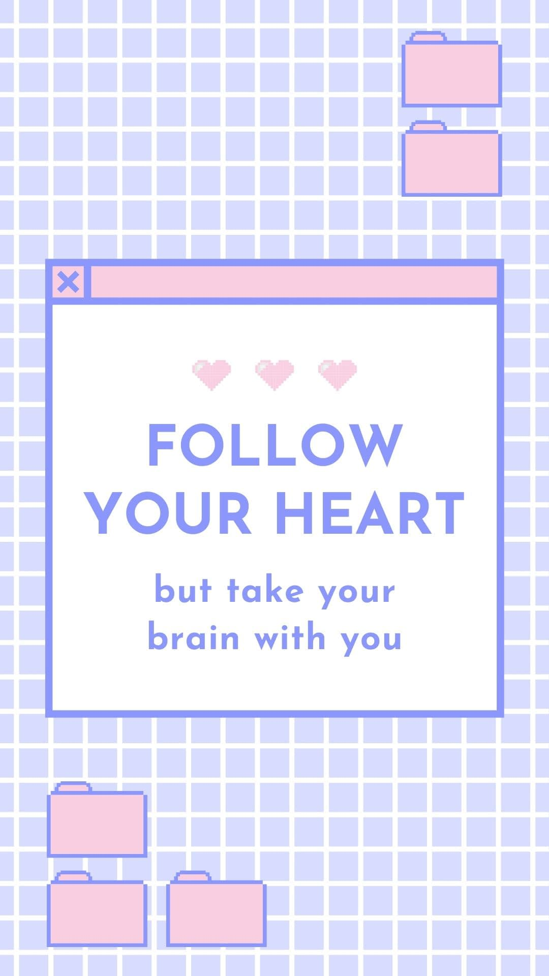 Follow Your Heart But Take Your Brain With You iPhone Valentines Day wallpaper Background