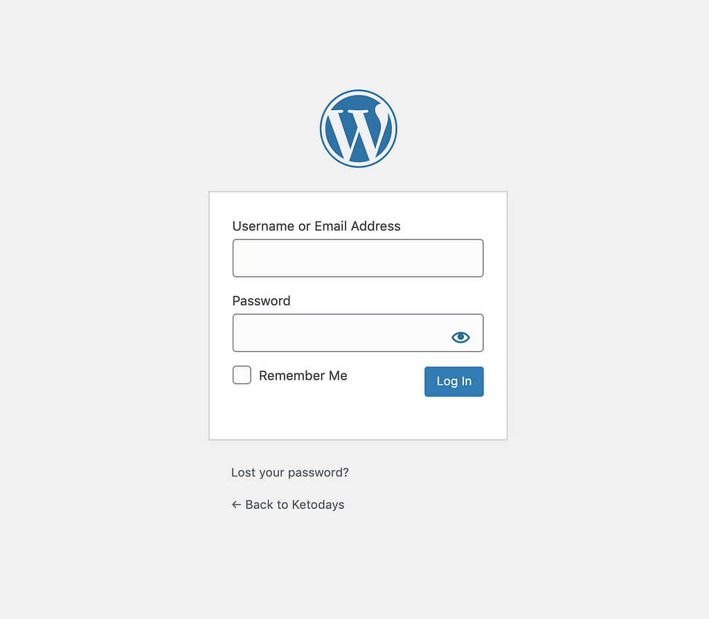 Your WebHost will provide a unique link for you to log into. This is typically an address that looks like [yourwebsitename.com/wp-login].