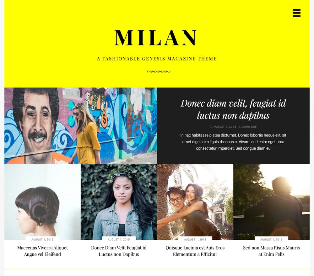 Your unmistakable style deserves a site that features it beautifully. Presenting Milan, the fashion-forward, magazine-style theme for your digital story.