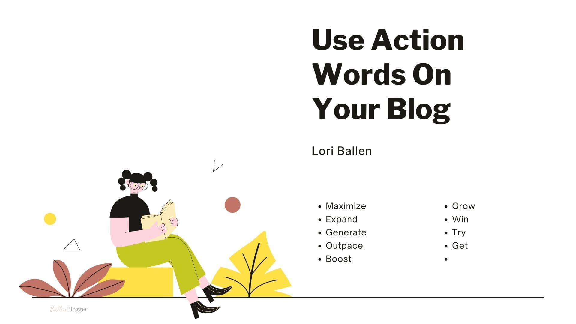 Using action words in a blog post title can give your blog content a sense of urgency and an appeal to action.